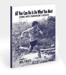 All You Can Do is Do What You Must: Living With Parkinson's Disease